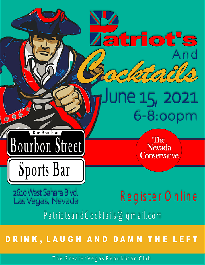 The Nevada Conservative, Greater Vegas Republican Club present Patriots and Cocktails.